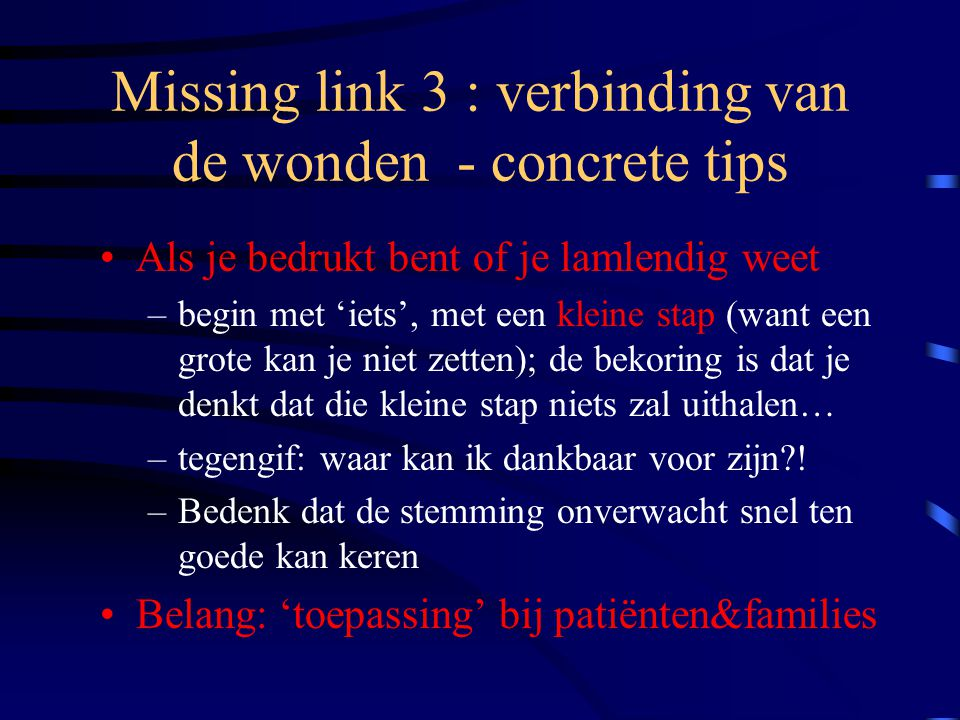 Missing link 3 : verbinding van de wonden - concrete tips