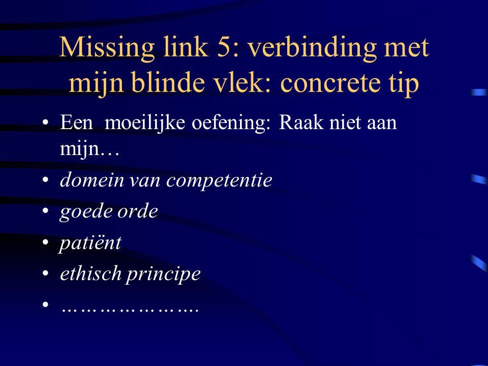 Missing link 5: verbinding met mijn blinde vlek: concrete tip