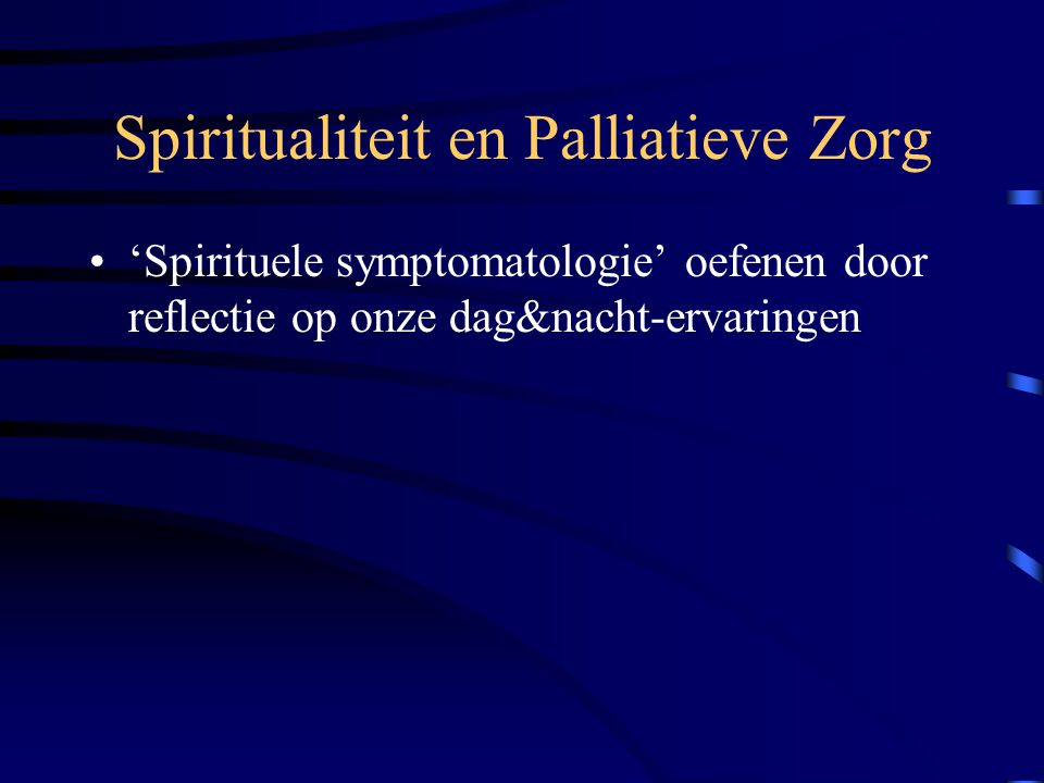 Spiritualiteit en Palliatieve Zorg