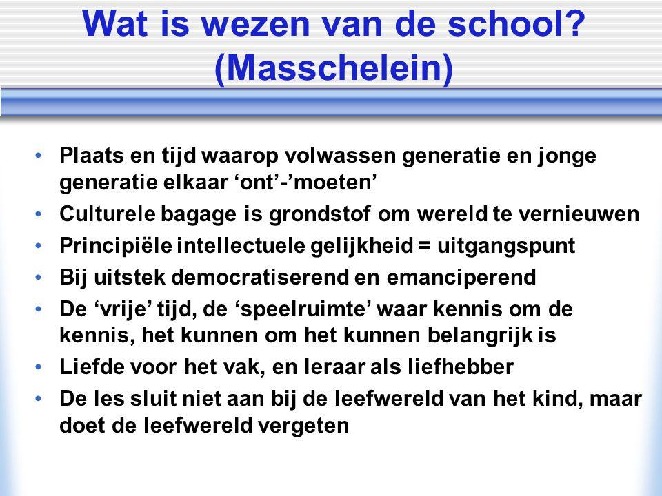 Wat is wezen van de school (Masschelein)