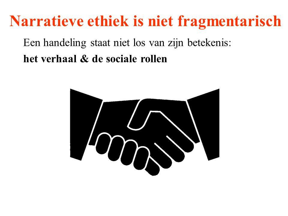 Narratieve ethiek is niet fragmentarisch