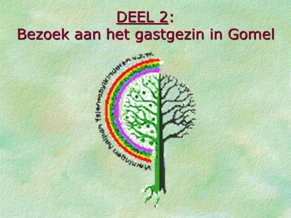 DEEL 2: Bezoek aan het gastgezin in Gomel