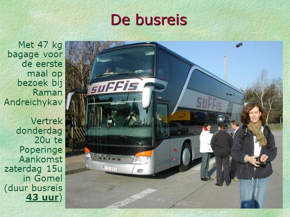 De busreis Met 47 kg bagage voor de eerste maal op bezoek bij Raman Andreichykav.
