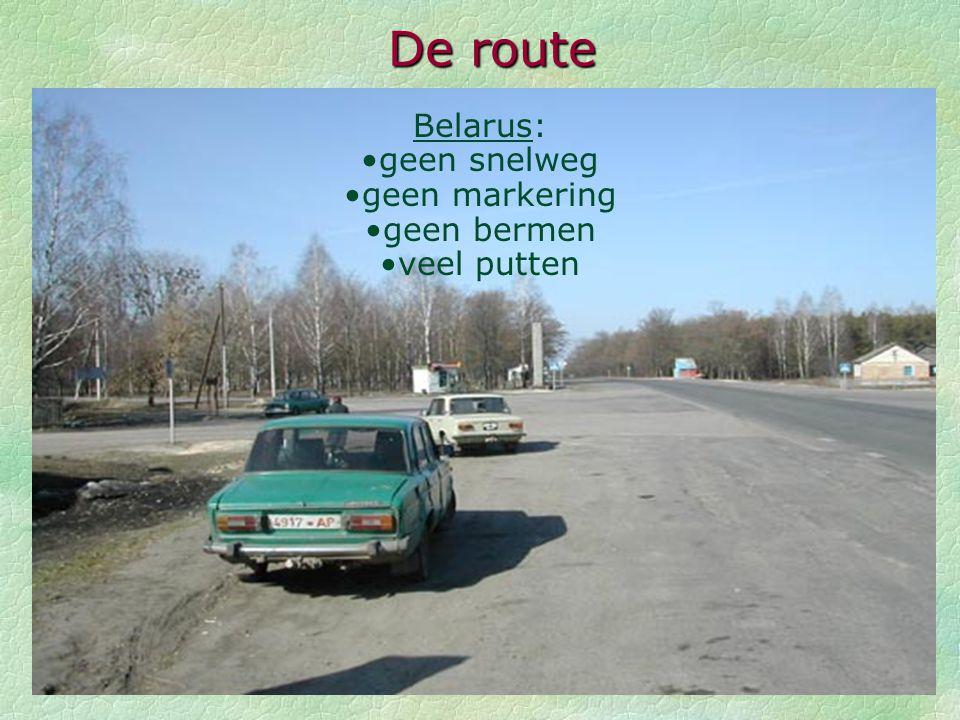 De route Belarus: geen snelweg geen markering geen bermen veel putten
