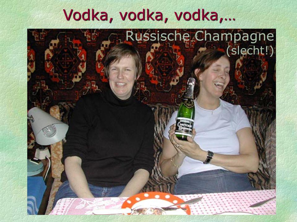 Vodka, vodka, vodka,… Russische Champagne (slecht!)