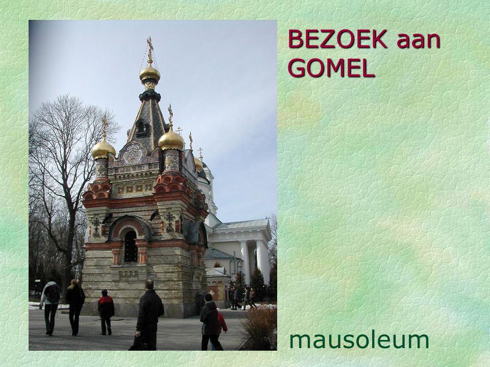 BEZOEK aan GOMEL mausoleum