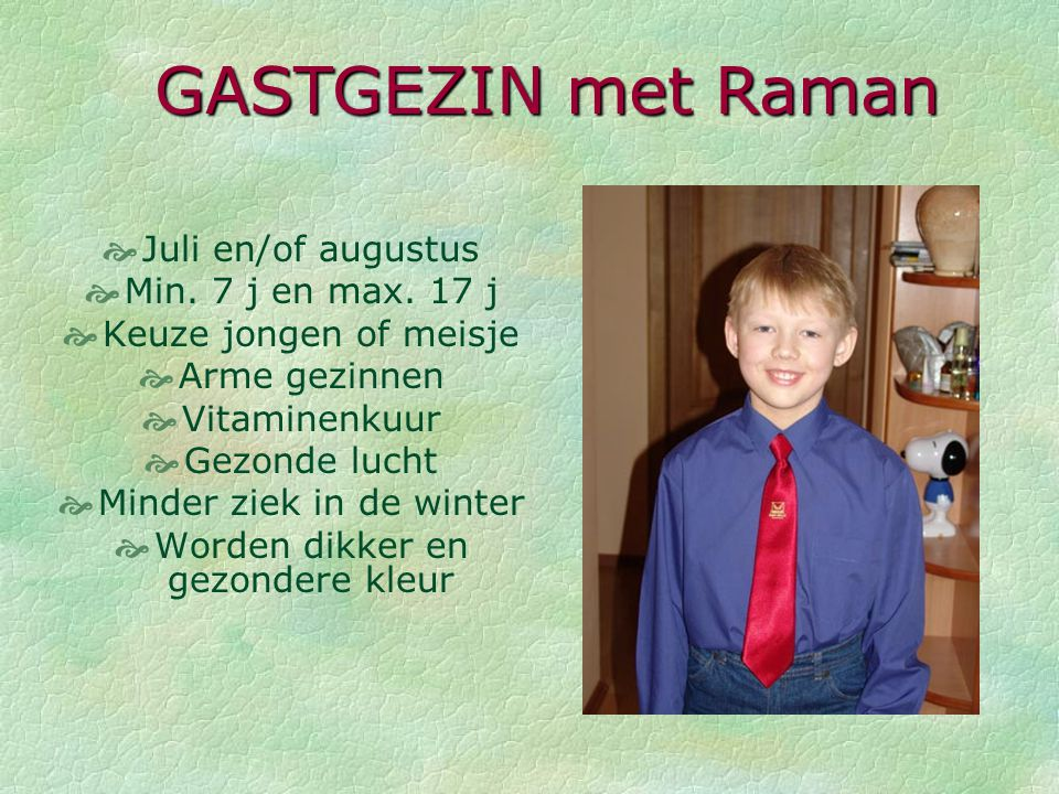 GASTGEZIN met Raman Juli en/of augustus Min. 7 j en max. 17 j