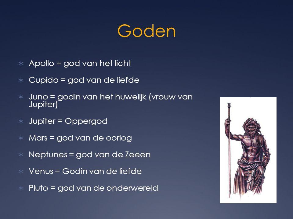 Goden Apollo = god van het licht Cupido = god van de liefde