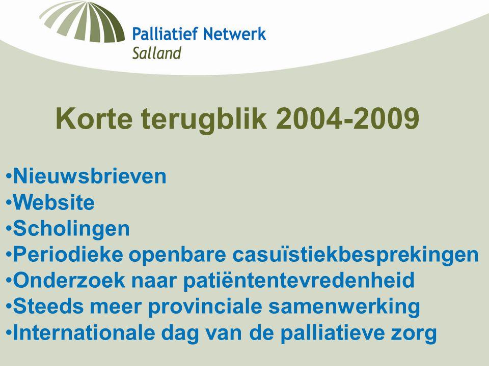 Korte terugblik 2004-2009 Nieuwsbrieven Website Scholingen