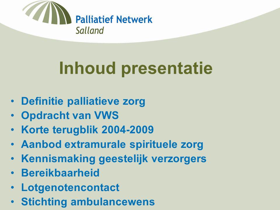 Inhoud presentatie Definitie palliatieve zorg Opdracht van VWS