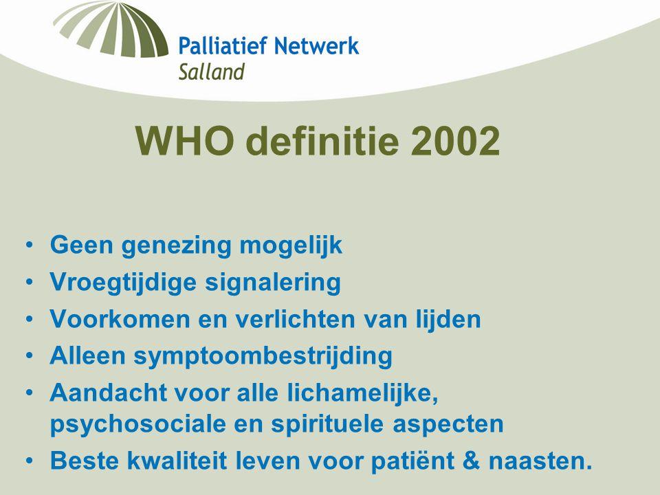 WHO definitie 2002 Geen genezing mogelijk Vroegtijdige signalering