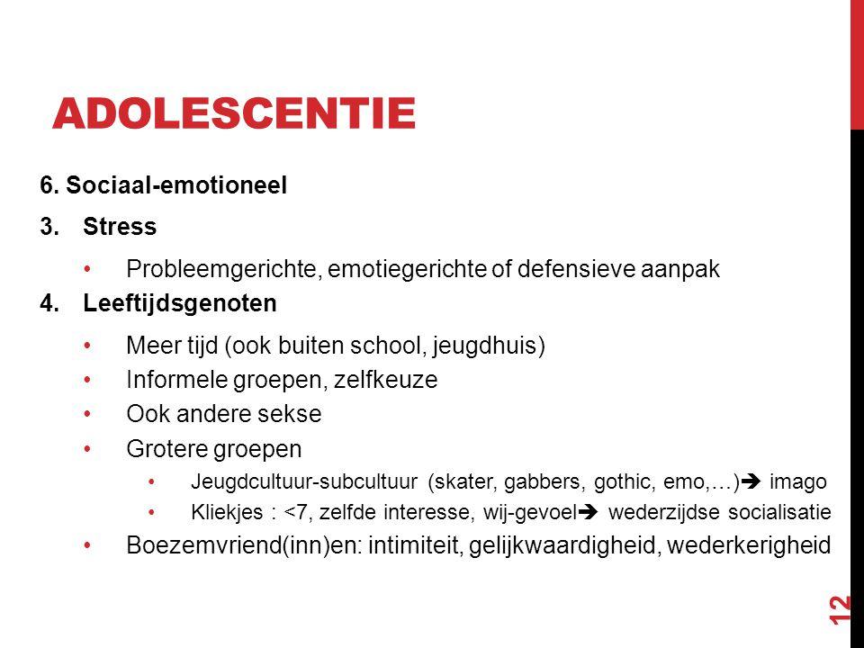 adolescentie 6. Sociaal-emotioneel Stress