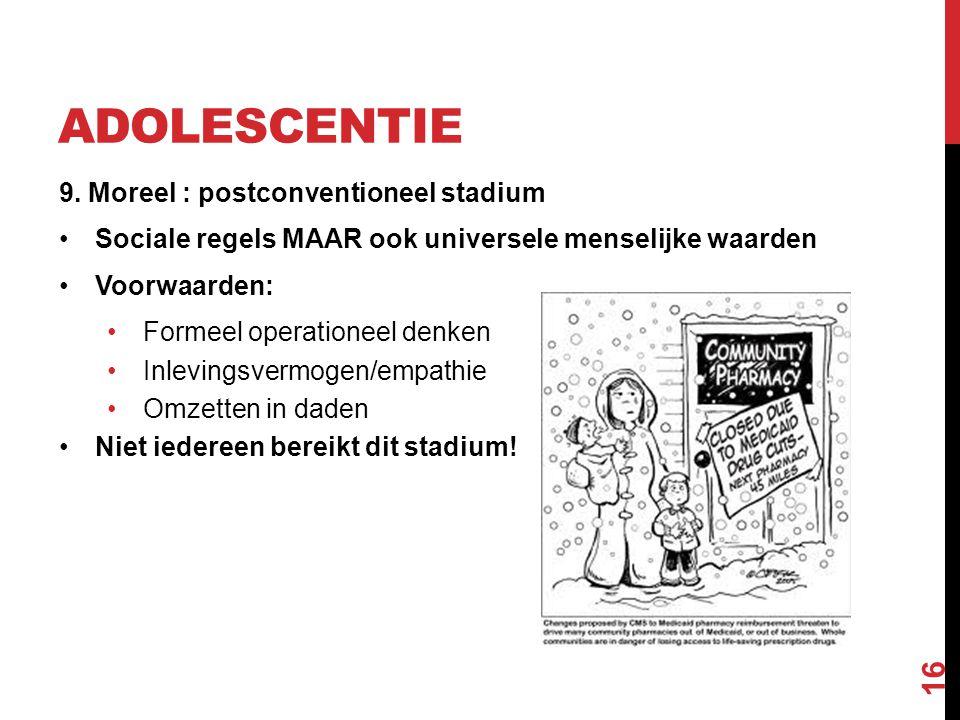 adolescentie 9. Moreel : postconventioneel stadium