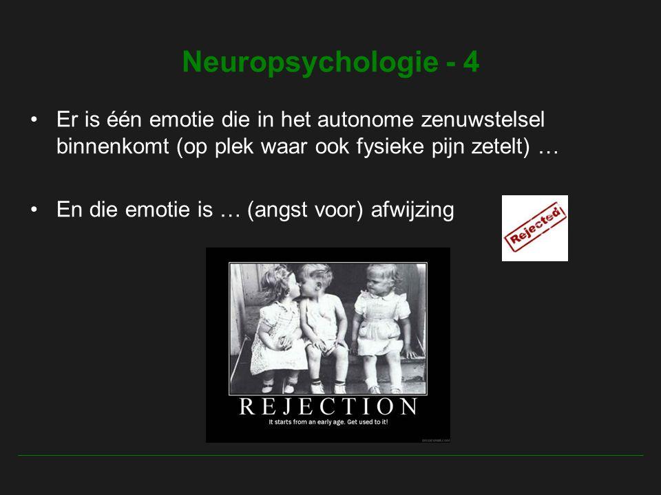 Neuropsychologie - 4 Er is één emotie die in het autonome zenuwstelsel binnenkomt (op plek waar ook fysieke pijn zetelt) …