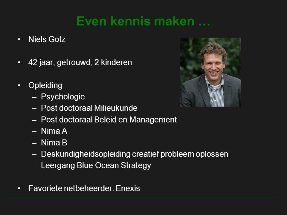 Even kennis maken … Niels Götz 42 jaar, getrouwd, 2 kinderen Opleiding