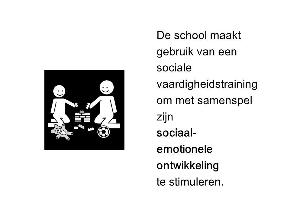 De school maakt gebruik van een. sociale. vaardigheidstraining. om met samenspel. zijn. sociaal-