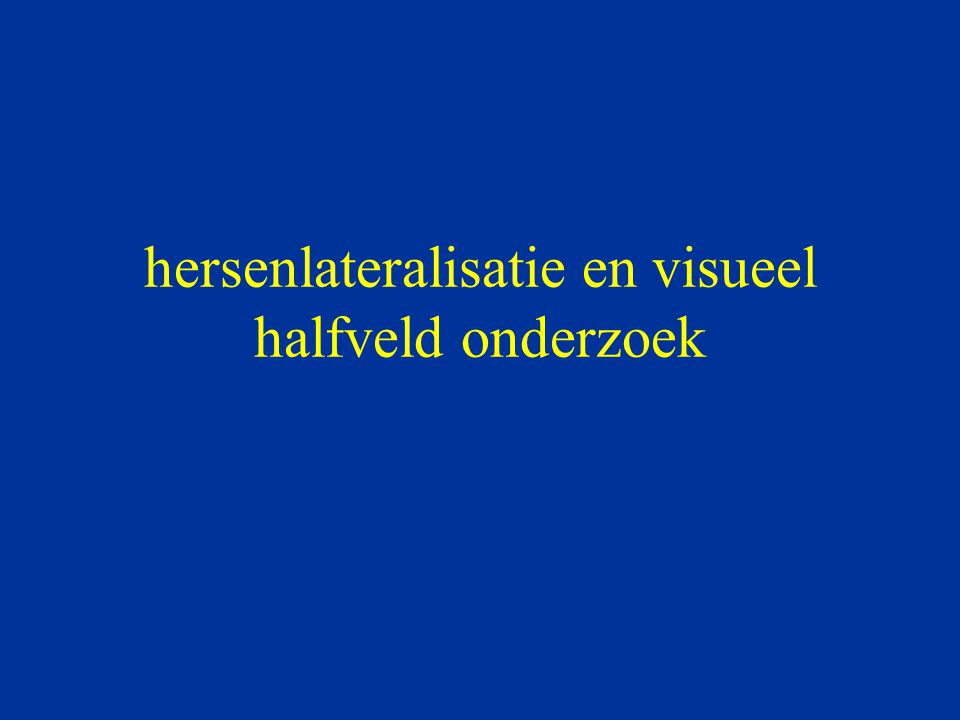 hersenlateralisatie en visueel halfveld onderzoek