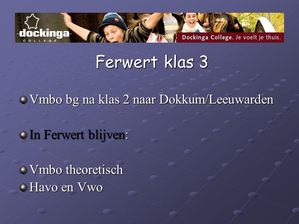 Ferwert klas 3 Vmbo bg na klas 2 naar Dokkum/Leeuwarden