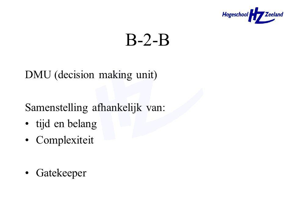 B-2-B DMU (decision making unit) Samenstelling afhankelijk van: