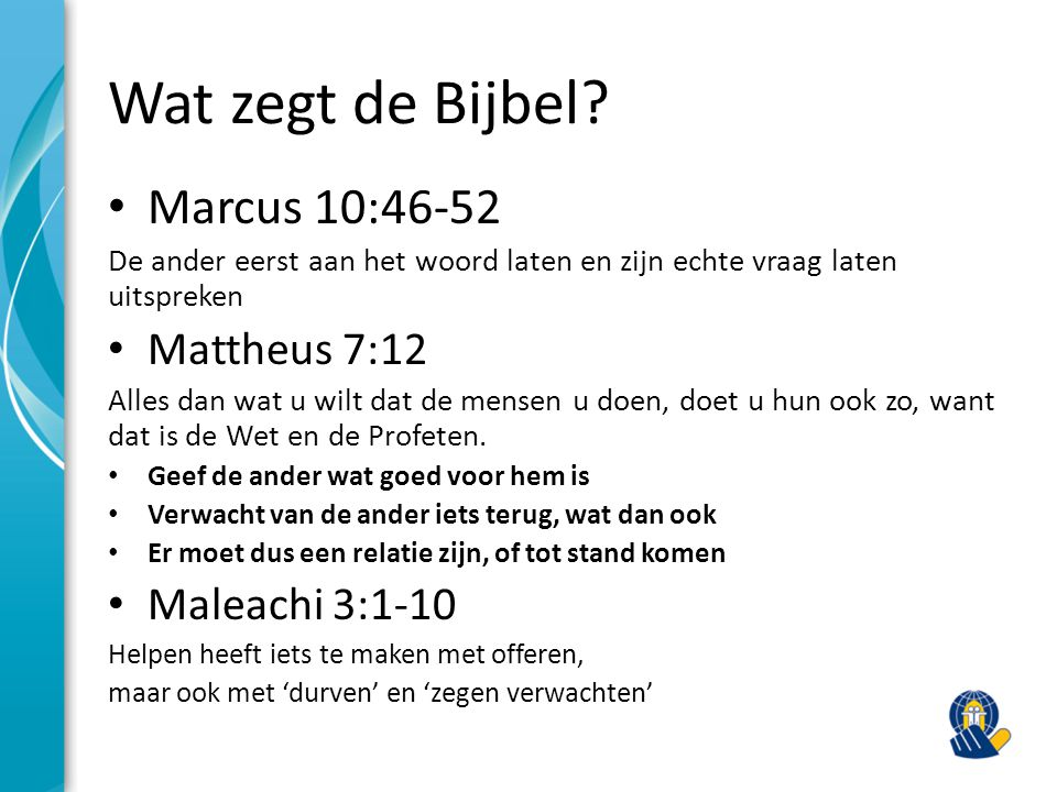 Wat zegt de Bijbel Marcus 10:46-52 Mattheus 7:12 Maleachi 3:1-10