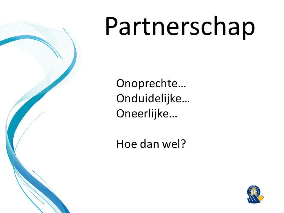 Partnerschap Onoprechte… Onduidelijke… Oneerlijke… Hoe dan wel