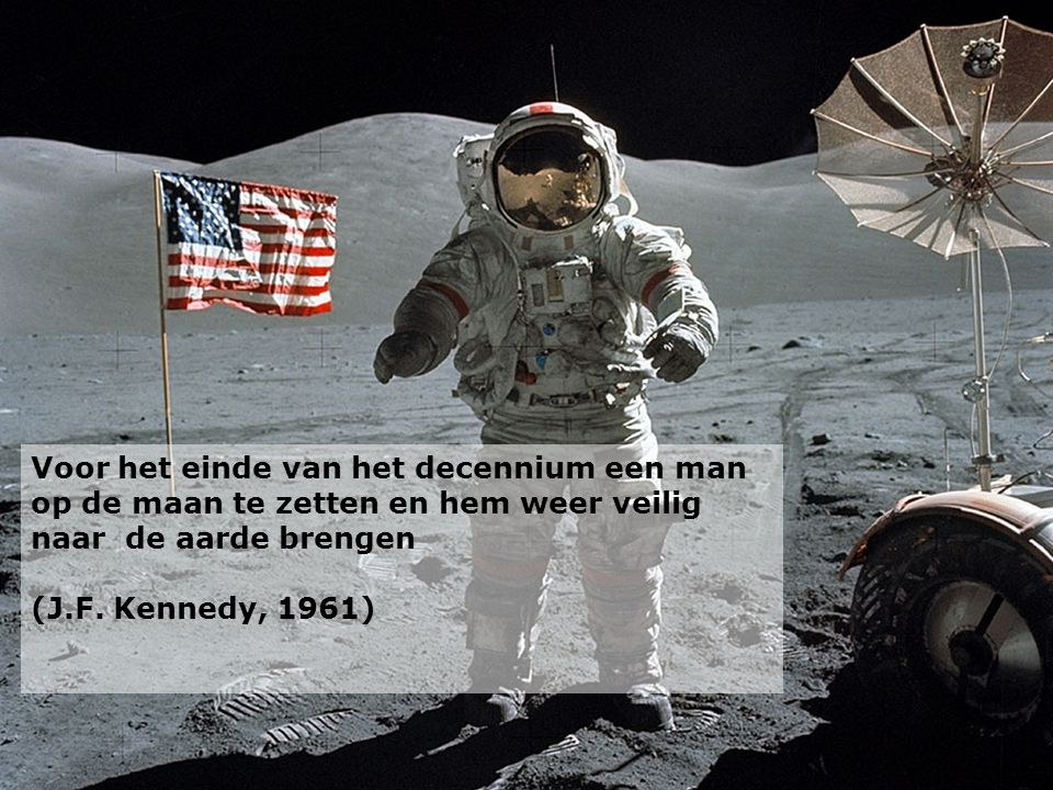Voor het einde van het decennium een man op de maan te zetten en hem weer veilig naar de aarde brengen (J.F.
