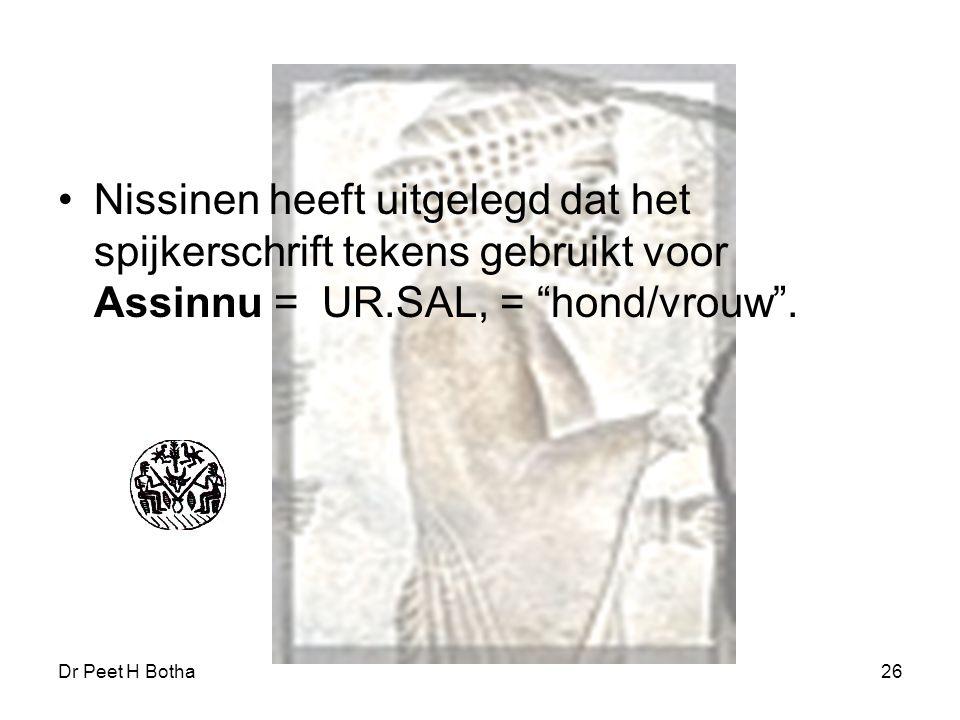 Nissinen heeft uitgelegd dat het spijkerschrift tekens gebruikt voor Assinnu = UR.SAL, = hond/vrouw .