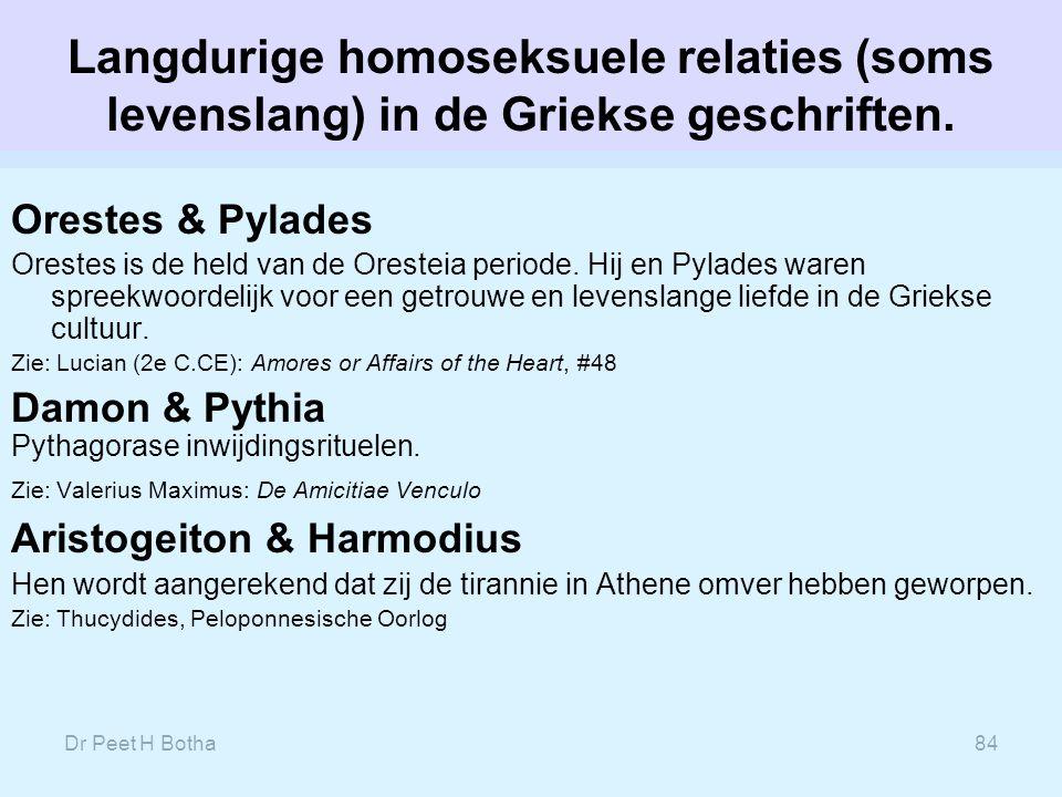 Langdurige homoseksuele relaties (soms levenslang) in de Griekse geschriften.