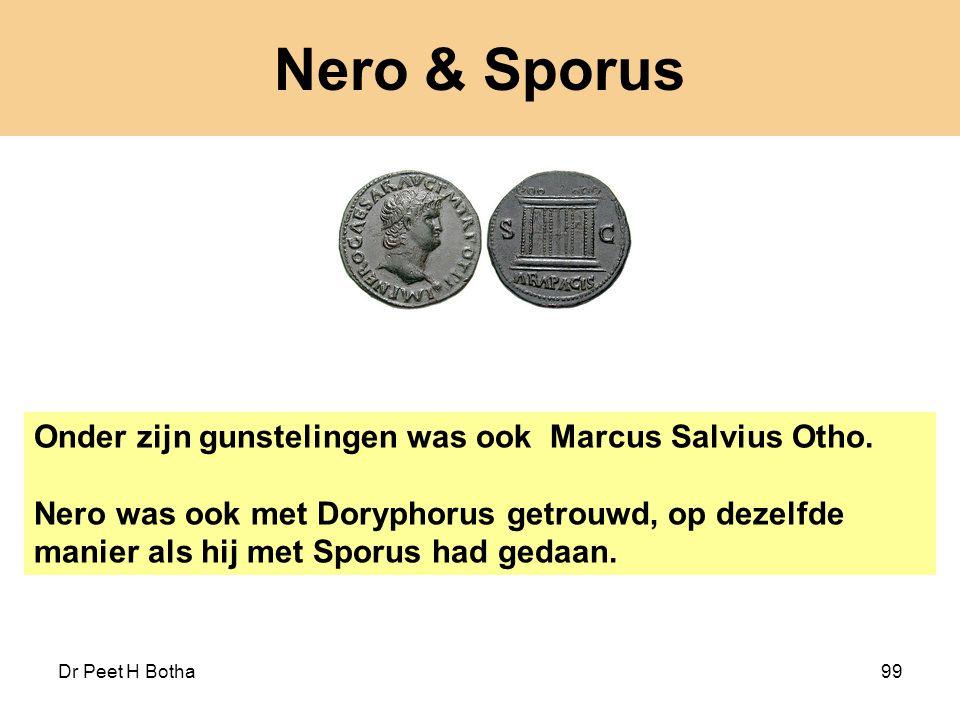 Nero & Sporus Onder zijn gunstelingen was ook Marcus Salvius Otho.