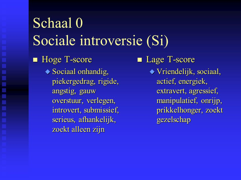 Schaal 0 Sociale introversie (Si)