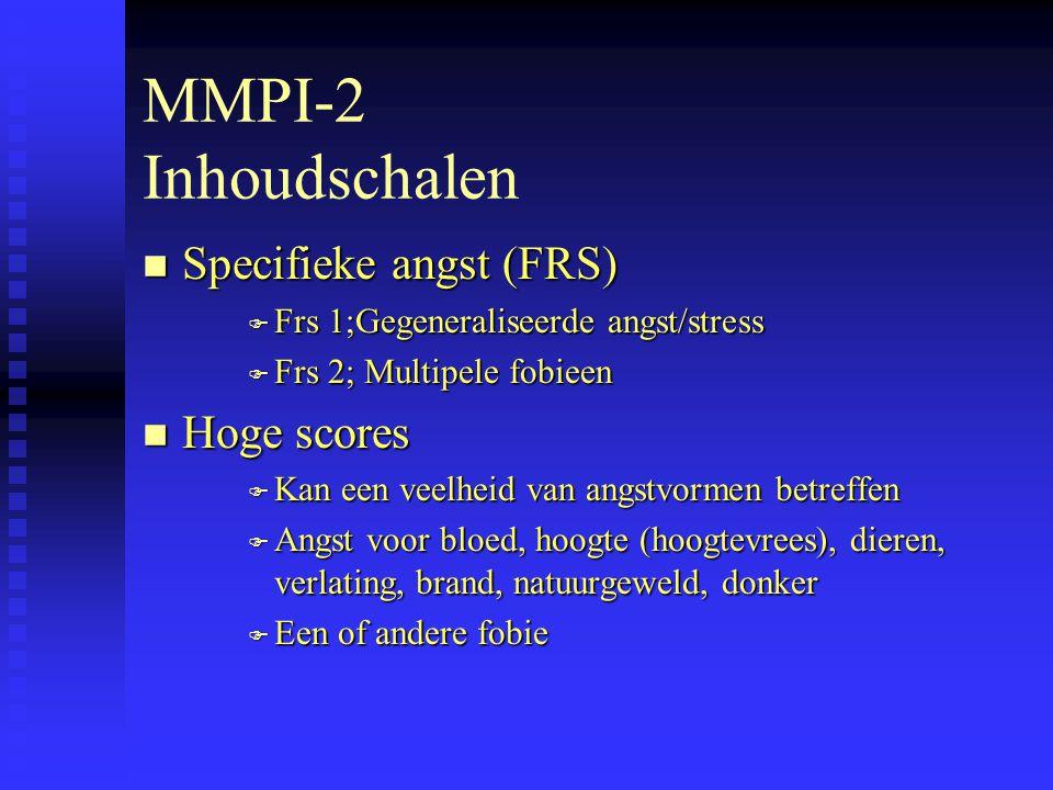 MMPI-2 Inhoudschalen Specifieke angst (FRS) Hoge scores