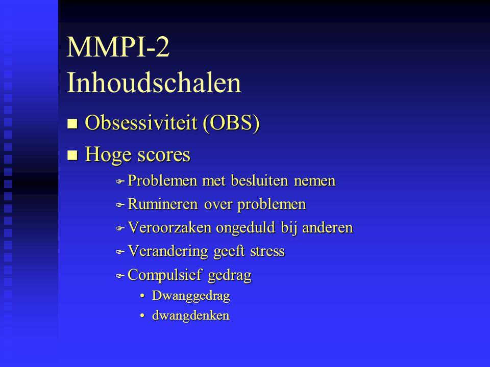 MMPI-2 Inhoudschalen Obsessiviteit (OBS) Hoge scores