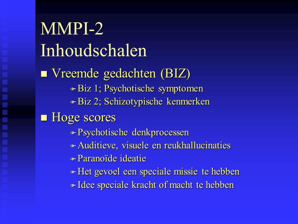 MMPI-2 Inhoudschalen Vreemde gedachten (BIZ) Hoge scores