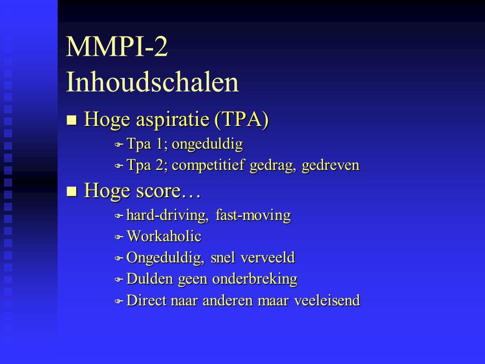 MMPI-2 Inhoudschalen Hoge aspiratie (TPA) Hoge score…