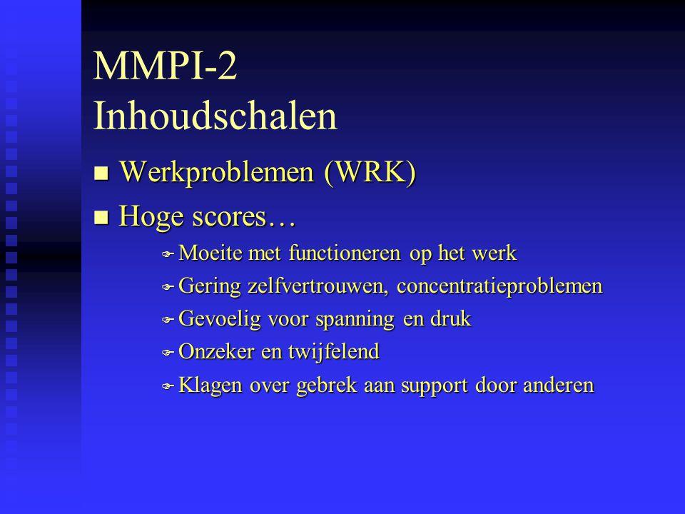 MMPI-2 Inhoudschalen Werkproblemen (WRK) Hoge scores…