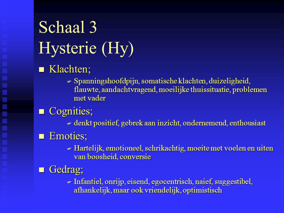 Schaal 3 Hysterie (Hy) Klachten; Cognities; Emoties; Gedrag;