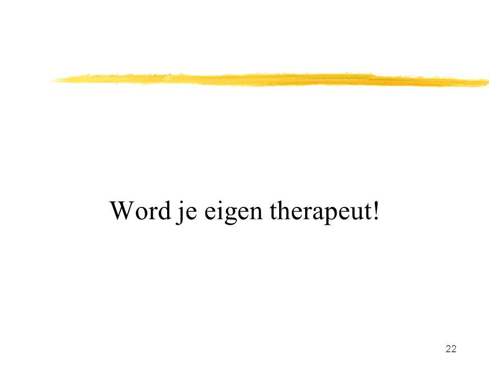 Word je eigen therapeut!