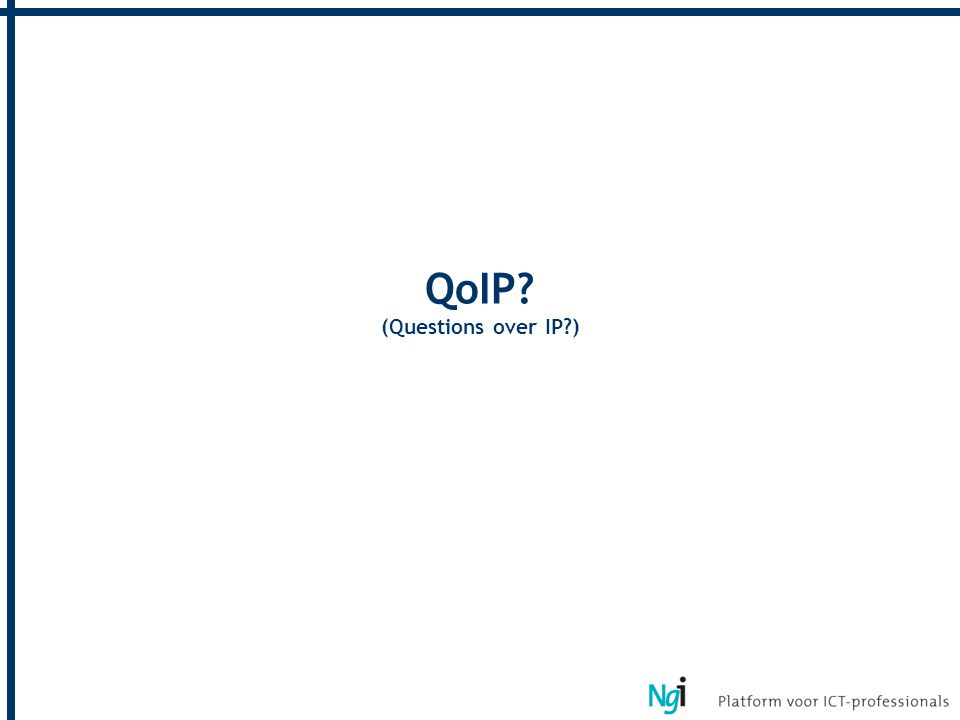 QoIP (Questions over IP )