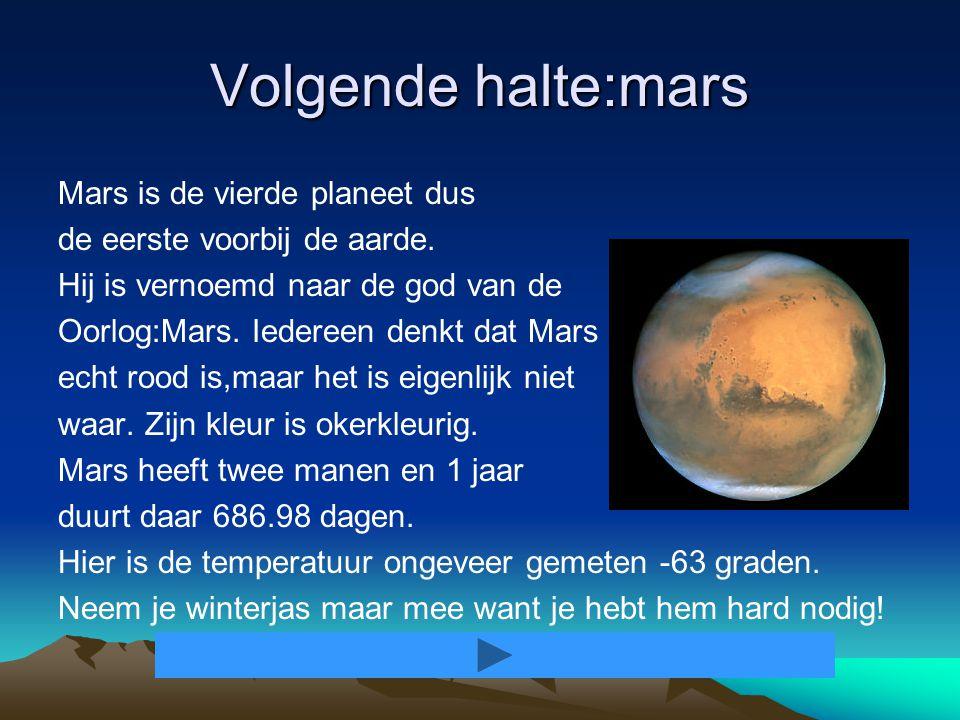 Volgende halte:mars Mars is de vierde planeet dus