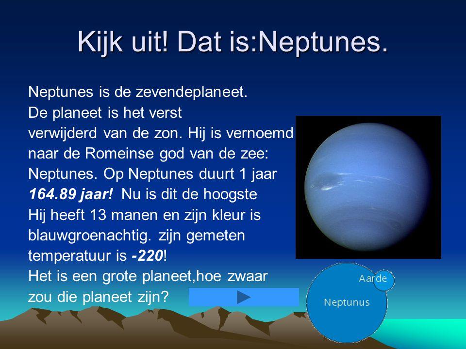 Kijk uit! Dat is:Neptunes.