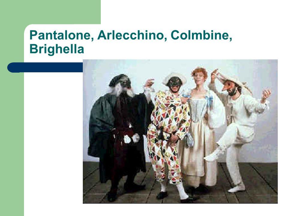 Pantalone, Arlecchino, Colmbine, Brighella