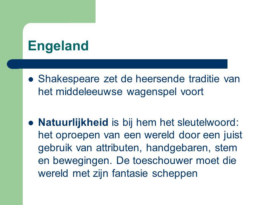 Engeland Shakespeare zet de heersende traditie van het middeleeuwse wagenspel voort.