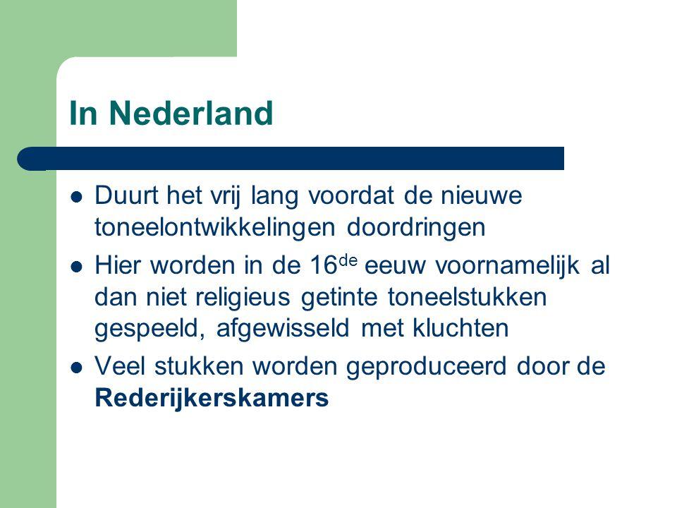 In Nederland Duurt het vrij lang voordat de nieuwe toneelontwikkelingen doordringen.