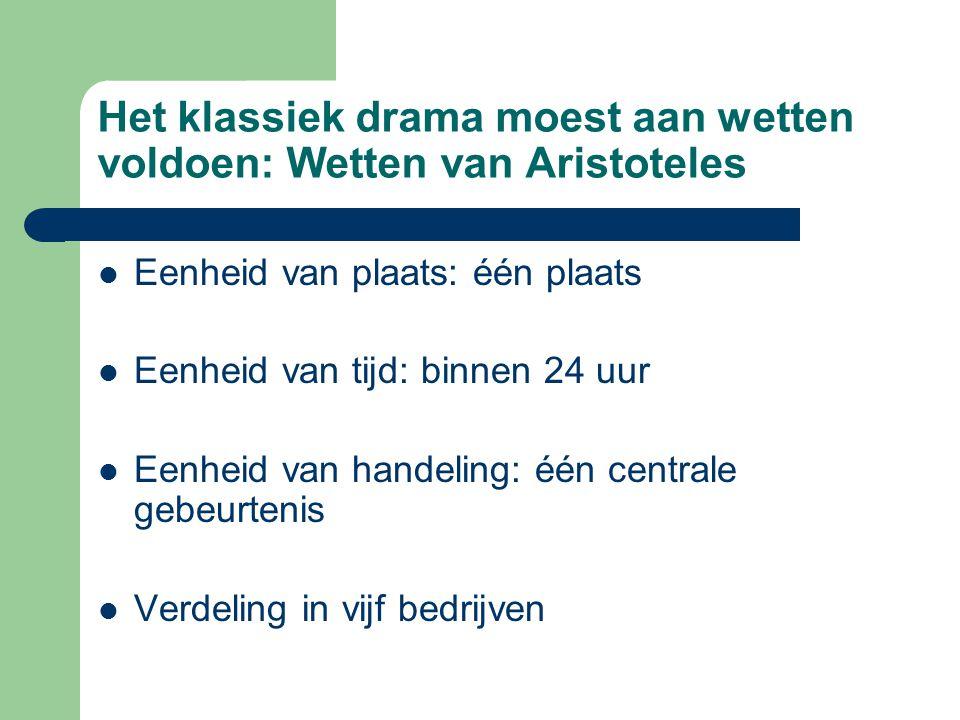 Het klassiek drama moest aan wetten voldoen: Wetten van Aristoteles