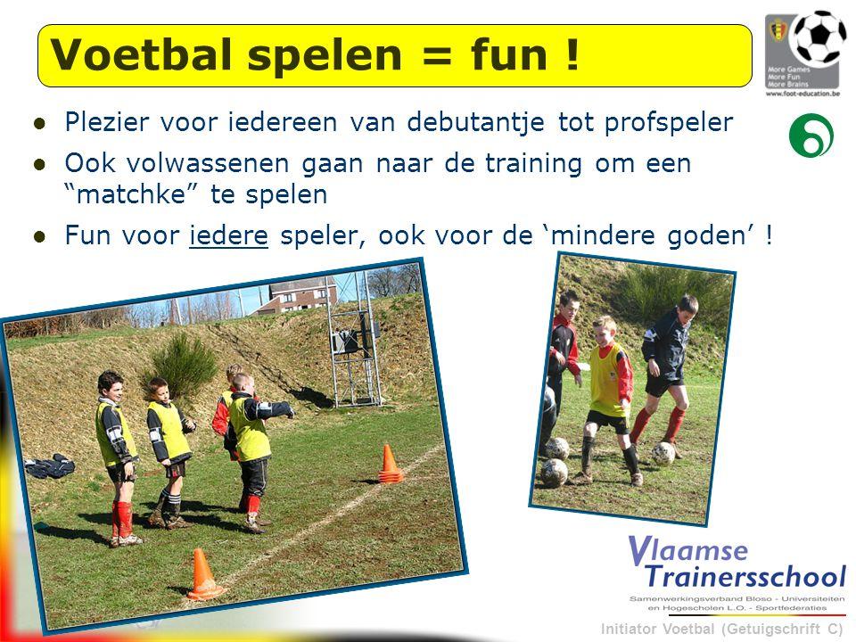 Voetbal spelen = fun ! Plezier voor iedereen van debutantje tot profspeler.