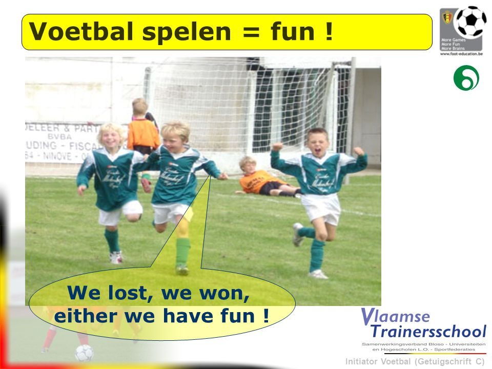 Voetbal spelen = fun ! We lost, we won, either we have fun !
