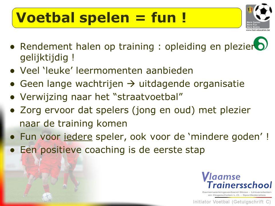 Voetbal spelen = fun ! Rendement halen op training : opleiding en plezier gelijktijdig ! Veel 'leuke' leermomenten aanbieden.
