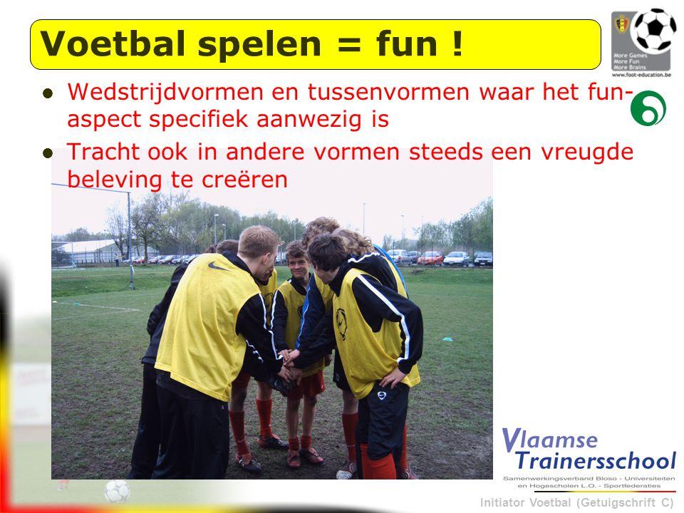 Voetbal spelen = fun ! Wedstrijdvormen en tussenvormen waar het fun-aspect specifiek aanwezig is.