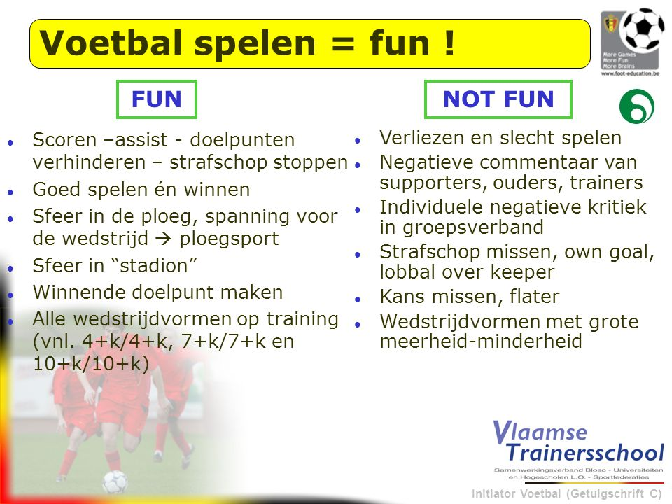 Voetbal spelen = fun ! FUN NOT FUN
