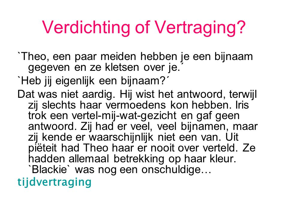 Verdichting of Vertraging